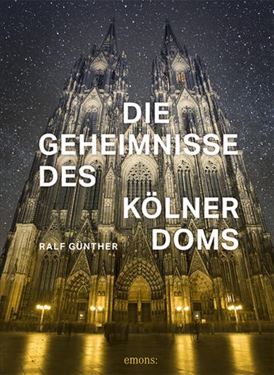Die Geheimnisse des Kölner Doms.
