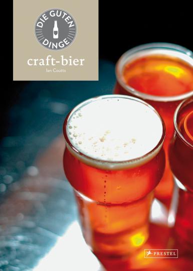 Die guten Dinge. Craft-Bier.