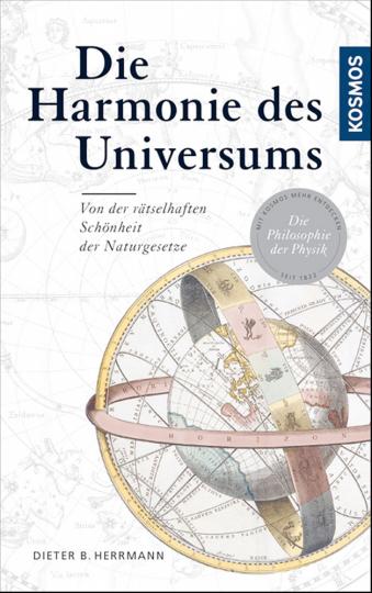 Die Harmonie des Universums - Von der rätselhaften Schönheit der Naturgesetze