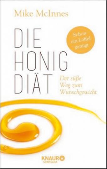 Die Honig-Diät - Der süße Weg zum Wunschgewicht