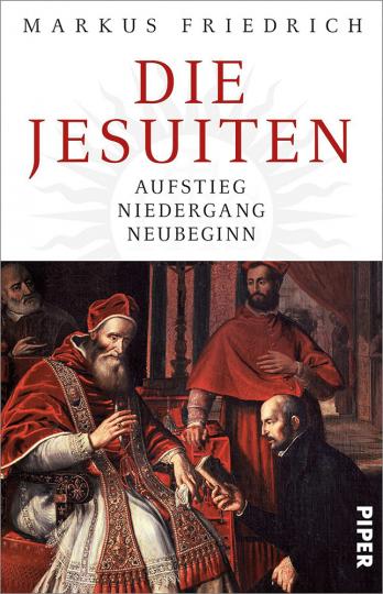 Die Jesuiten - Aufstieg, Niedergang, Neubeginn