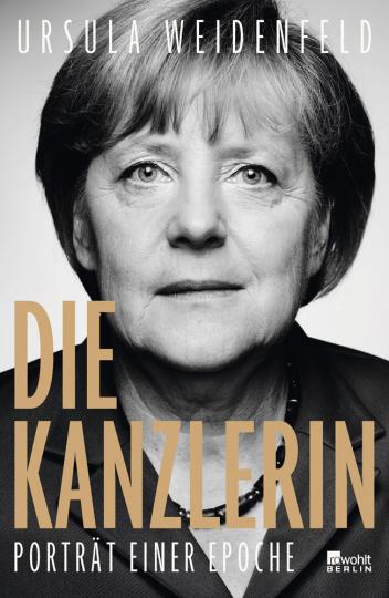 Die Kanzlerin. Porträt einer Epoche.