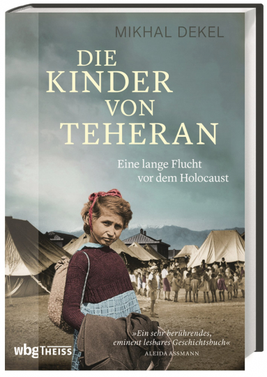 Die Kinder von Teheran. Eine lange Flucht vor dem Holocaust.