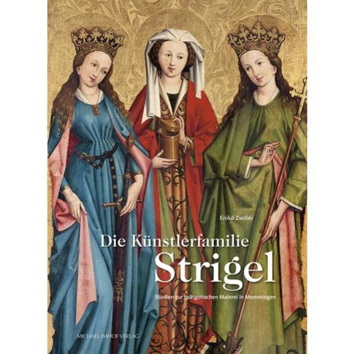 Die Künstlerfamilie Strigel. Studien zur spätgotischen Malerei in Memmingen.