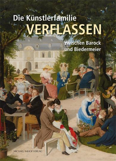 Die Künstlerfamilie Verflassen zwischen Barock und Biedermeier. Vom Beruf zur Berufung.