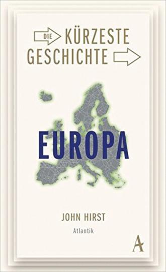 Die kürzeste Geschichte Europas.