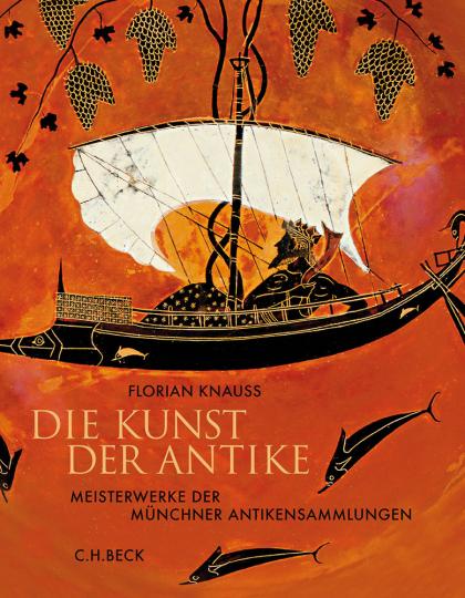 Die Kunst der Antike. Meisterwerke der Münchner Antikensammlungen.