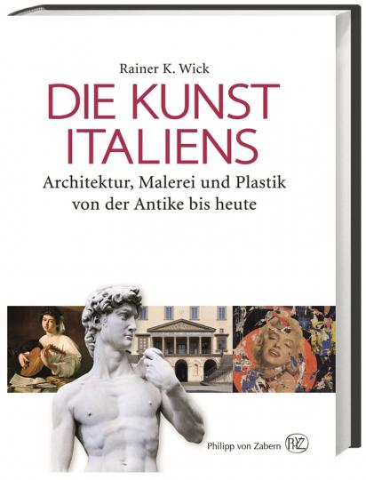 Die Kunst Italiens. Architektur, Malerei und Plastik von der Antike bis heute.