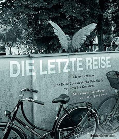 Die letzte Reise. Eine Reise über deutsche Friedhöfe von Sylt bis Konstanz.