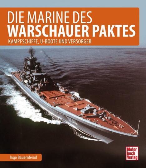 Die Marine des Warschauer Paktes - Kampfschiffe und U-Boote