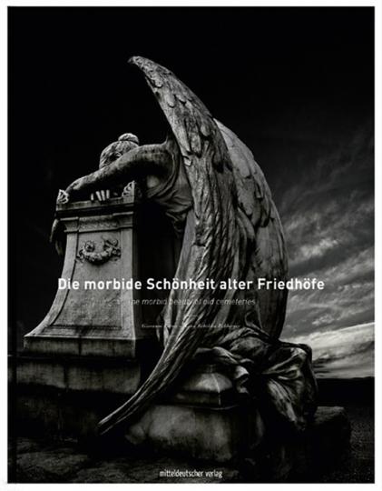 Die morbide Schönheit alter Friedhöfe. The Morbid Beauty of Old Cemeteries.