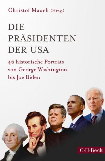 Die Präsidenten der USA. 46 historische Porträts von George Washington bis Joe Biden.