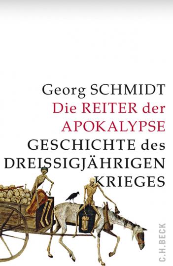 Die Reiter der Apokalypse. Geschichte des Dreißigjährigen Krieges.