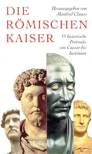 Die römischen Kaiser. 55 historische Portraits von Caesar bis Iustinian.