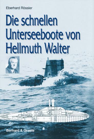 Die schnellen Unterseeboote von Hellmuth Walter