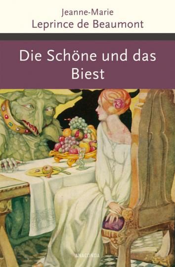 Jeanne-Marie Leprince De Beaumont. Die Schöne und das Biest und andere französische Märchen.