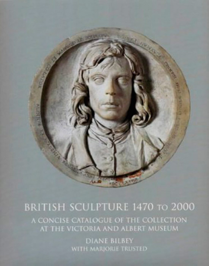 Die Skulptur in Großbritannien 1470 - 2000. British Sculpture 1470 - 2000.