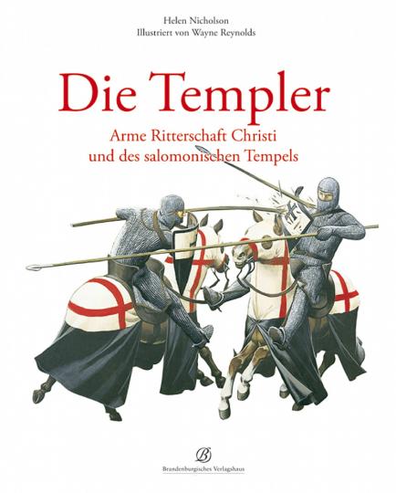 Die Templer - Arme Ritterschaft Christi und des salomonischen Tempels