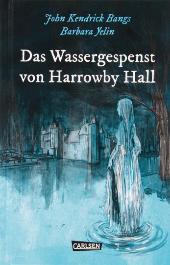 Die Unheimlichen: John Kendrick Bangs. Das Wassergespenst von Harrowby Hall. Graphic Novel.