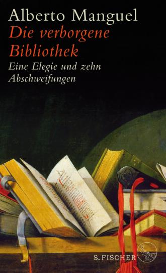 Die verborgene Bibliothek. Eine Elegie und zehn Abschweifungen.
