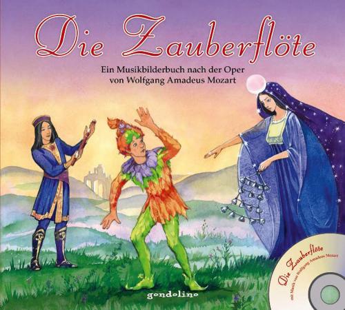Die Zauberflöte + CD. Ein Musikbilderbuch nach der Oper von Wolfgang Amadeus Mozart.