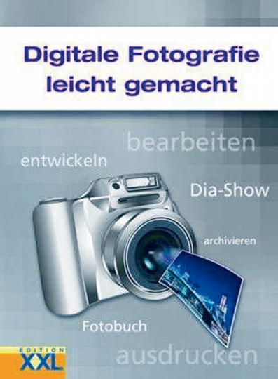Digitale Fotografie leicht gemacht
