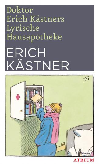 Doktor Erich Kästners Lyrische Hausapotheke. Gedichte für den Hausbedarf der Leser.