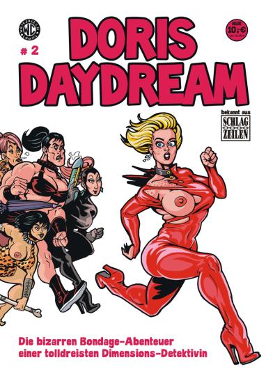 Doris Daydream 2. Die bizarren Bondage-Abenteuer einer tolldreisten Dimensions-Detektivin.