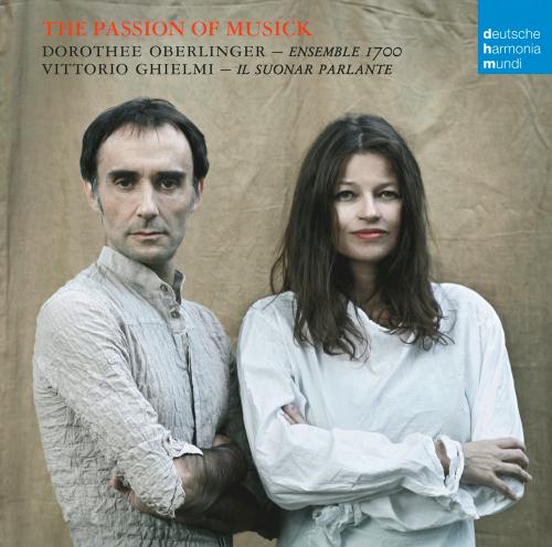 Dorothee Oberlinger & Vittorio Ghielmi. The Passion of Musick. CD.