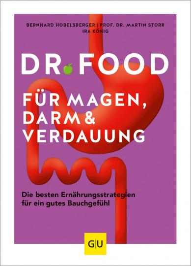 Dr. Food für Magen, Darm und Verdauung. Die besten Ernährungsstrategien für ein gutes Bauchgefühl.