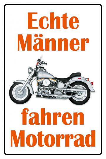 »Echte Männer fahren Motorrad«.
