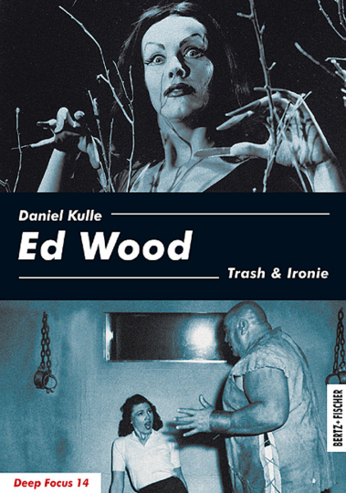 Ed Wood. Trash & Ironie.