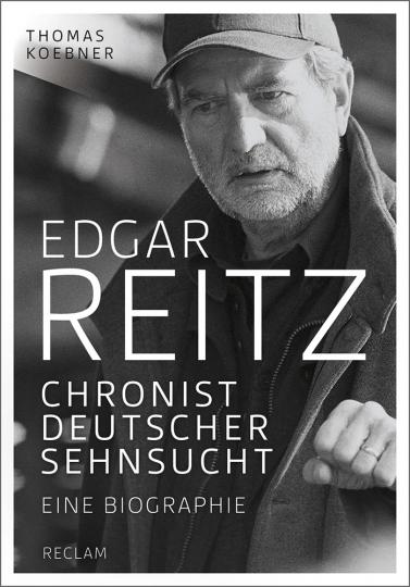 Edgar Reitz. Chronist deutscher Sehnsucht. Eine Biographie.