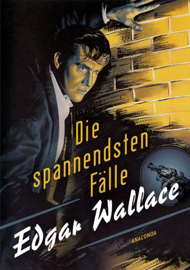 Edgar Wallace. Die spannendsten Fälle.