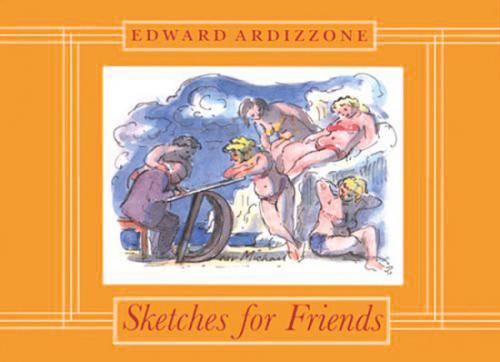 Edward Ardizzone. Sketches for Friends. Skizzen für Freunde.