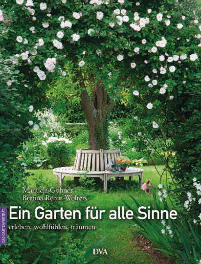 Ein Garten für alle Sinne. Erleben, wohlfühlen, träumen.
