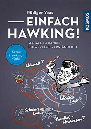 Einfach Hawking! Geniale Gedanken schwerelos verständlich.