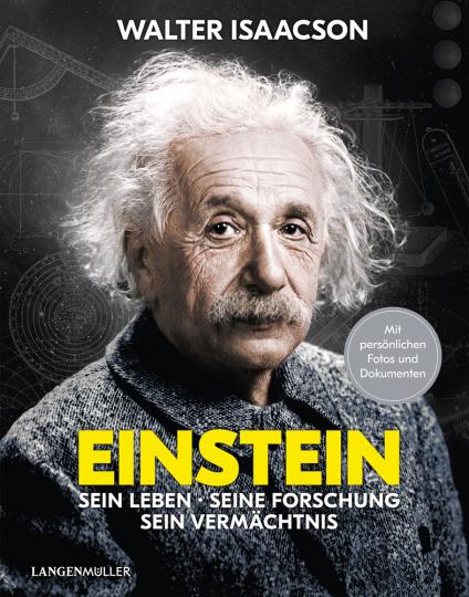 Einstein. Sein Leben, seine Forschung, sein Vermächtnis.