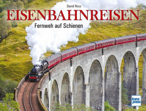 Eisenbahnreisen. Fernweh auf Schienen.