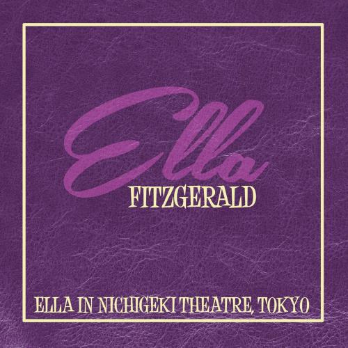 Ella Fitzgerald. Ella in Nichigeki Theatre, Tokyo. CD.