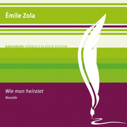 Émile Zola. Wie man heiratet. Novelle. 1 CD.
