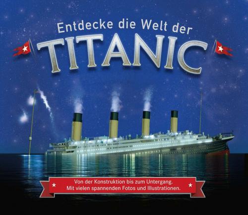 Entdecke die Welt der Titanic. Von der Konstruktion bis zum Untergang.