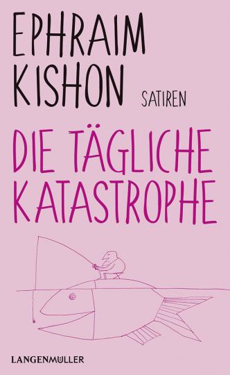 Ephraim Kishon. Die tägliche Katastrophe.