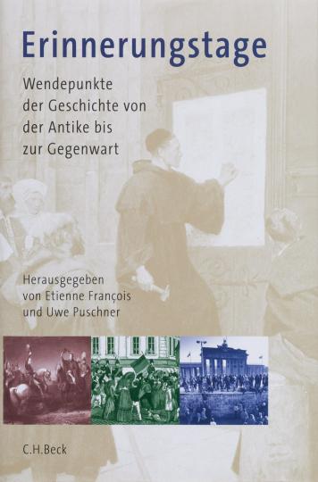 Erinnerungstage. Wendepunkte der Geschichte von der Antike bis zur Gegenwart.