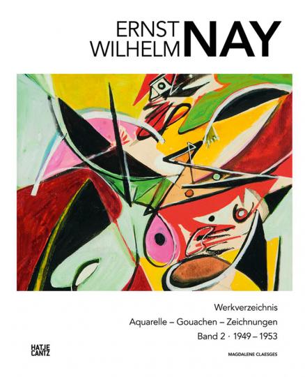 Ernst Wilhelm Nay. Werkverzeichnis der Aquarelle, Gouachen und Zeichnungen. Band 2, 1949-1953.