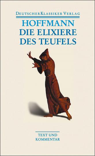 E. T. A. Hoffmann - Die Elixiere des Teufels. Werke 1814-1816. Band 17.