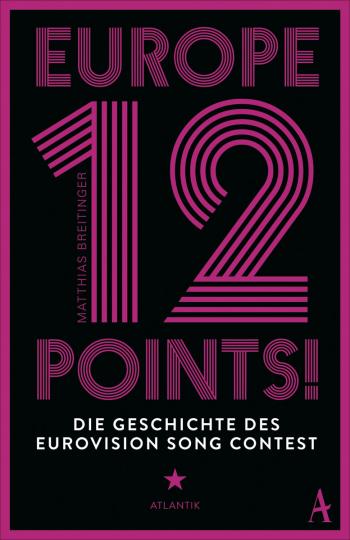 Europe - 12 Points! Die Geschichte des Eurovision Song Contest.