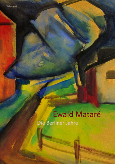 Ewald Mataré. Die Berliner Jahre.