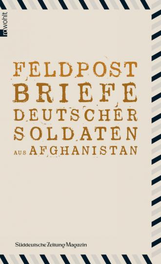 Feldpost - Briefe deutscher Soldaten aus Afghanistan