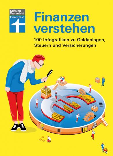 Finanzen verstehen. 100 Infografiken zu Geldanlage, Steuern und Versicherungen.